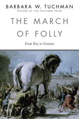The March of Folly: Barbara W. Tuchman