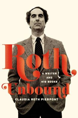 Roth unbound a writer and his books