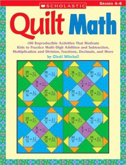 quilt math grades 4 6 100 reproducible activities that motivate kids by cindi mitchell. Black Bedroom Furniture Sets. Home Design Ideas