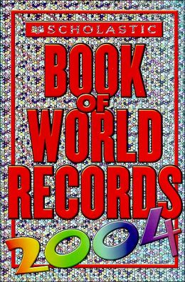 Scholastic Book Of World Records 2004 Jenifer Corr Morse