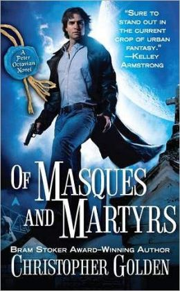 Of Masques and Martyrs (Shadow Saga 3) Christopher Golden