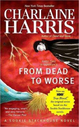From Dead to Worse (Sookie Stackhouse / Southern Vampire