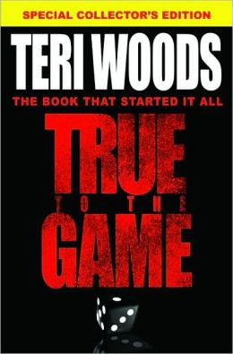 Teri woods true to the game book