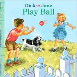 Play Ball (Dick and Jane) Bonnie Bader and Larry Ruppert
