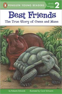 Best Friends: The True Story of Owen and Mzee (All Aboard Science Reader) Roberta Edwards and Carol Schwartz