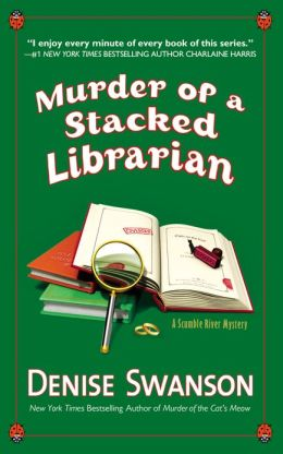 Murder of a Stacked Librarian: A Scumble River Mystery Denise Swanson
