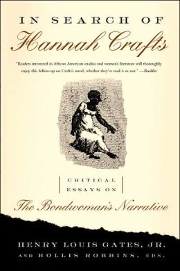 The Bondwoman's Narrative Hannah Crafts and Henry Louis Gates Jr.
