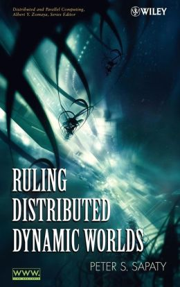 Ruling Distributed Dynamic Worlds Peter Sapaty