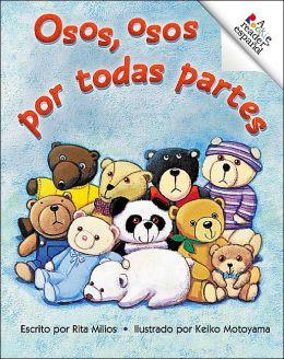 Osos, Osos Por Todas Partes (Rookie Reader Espanol) (Spanish Edition) Rita Milios and Keiko Motoyama