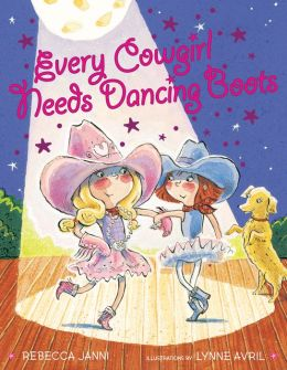 Every Cowgirl Needs Dancing Boots Rebecca Janni and Lynne Avril