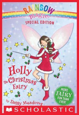 Holly The Christmas Fairy Rainbow Magic Special Edition