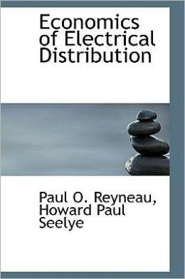 Economics of Electrical Distribution Paul O. Reyneau