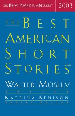 The Best American Short Stories 2003 (The Best American Series) Walter Mosley and Katrina Kenison