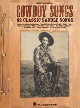 Cowboy Songs: 62 Classic Saddle Songs Hal Leonard Corp.