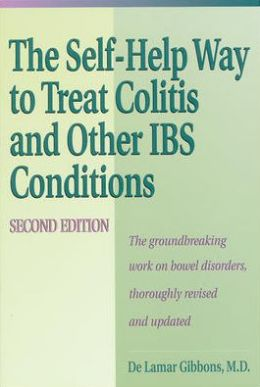 Self Help Way To Treat Colitis and Other IBS Conditions, Second Edition DeLamar Gibbons