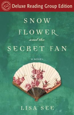 Snow Flower and the Secret Fan: A Novel (Random House Reader's Circle) Lisa See