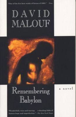 Remembering Babylon – David Malouf Essay Sample