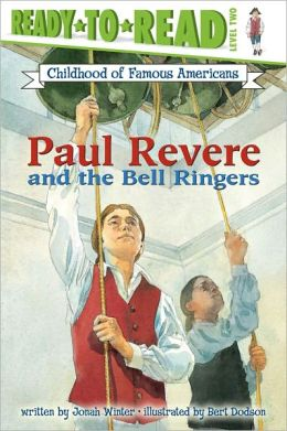 Paul Revere and the Bell Ringers (Ready-to-Read. Level 2) Bert Dodson