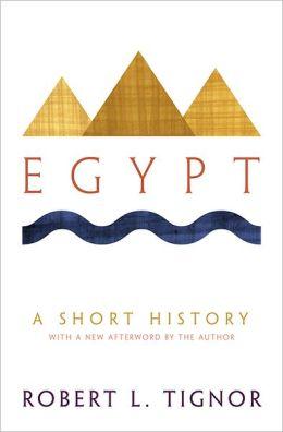 Egypt: A Short History [New in Paper] Robert L. Tignor