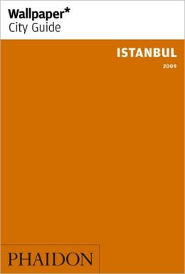 Wallpaper City Guide: Istanbul 2009 (Wallpaper City Guides) Editors of Wallpaper Magazine