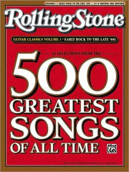 Selections from Rolling Stone Magazine's 500 Greatest Songs of All Time: Early Rock to the Late '60s (Easy Guitar TAB) Alfred Publishing
