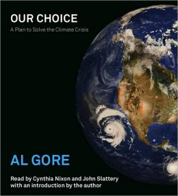 Our Choice: A Plan to Solve the Climate Crisis Al Gore, Cynthia Nixon and John Slattery