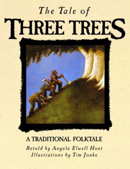 Tale of Three Trees Angela Elwell Hunt