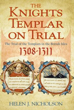 The Knights Templar On Trial The Trial Of The Templars In border=