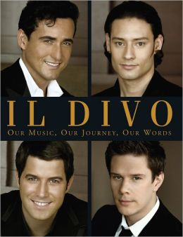 Il Divo: Our Music, Our Journey, Our Words Il