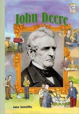 John Deere (History Maker Bios) Jane Sutcliffe