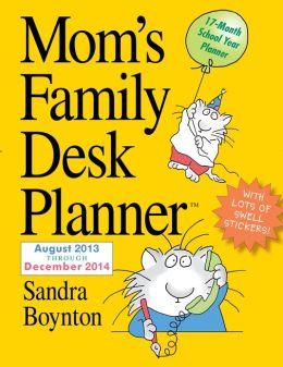 Mom's Family 2014 Desk Planner Sandra Boynton
