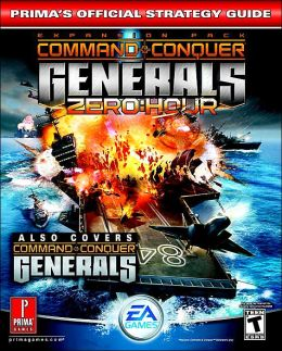 Command and Conquer Generals: Prima's Official Strategy Guide Steve Honeywell