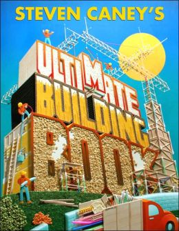 Steven Caney's Ultimate Building Book Steven Caney