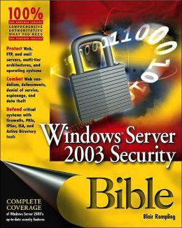 Windows Server 2003 Security Bible Blair Rampling