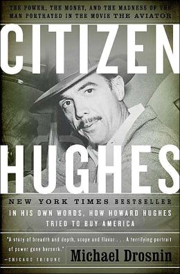 Citizen Hughes: The Power, the Money and the Madness movie