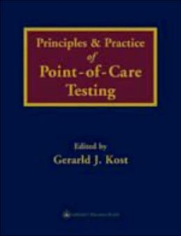 Principles and Practice of Point-of-Care Testing Gerald J. Kost