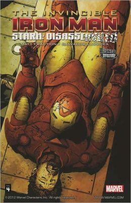 Invincible Iron Man, Vol. 4: Stark Disassembled Matt Fraction and Salvador Larroca