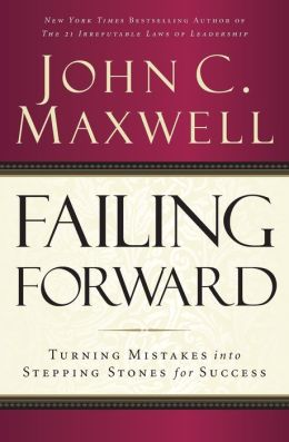 Failing forward : turning mistakes into stepping-stones for success