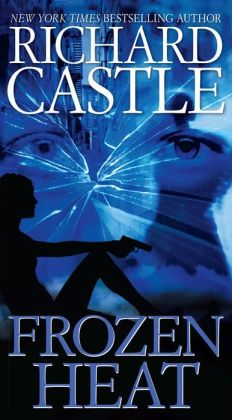 Nikki Heat: Frozen Heat (Castle) Bk. 4 Richard Castle