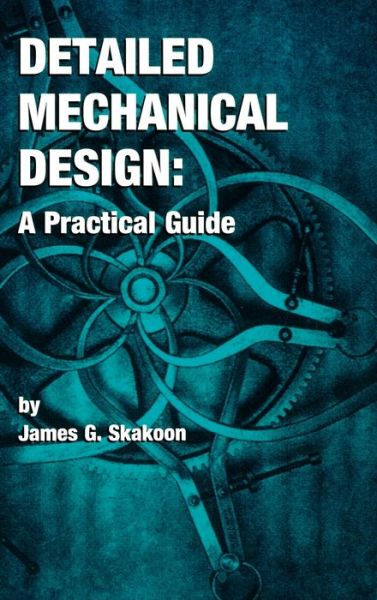 Detailed Mechanical Design A Practical Guide Epub