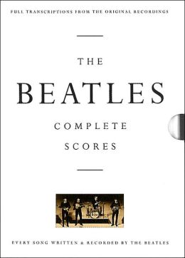 the beatles complete scores sheet music by the beatles 9780793518326 hardcover barnes