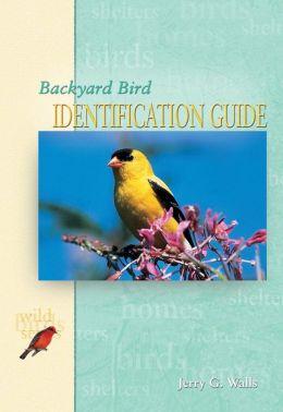 Backyard Bird Identification Guide by Jerry G. Walls ...