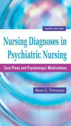 Nursing Diagnoses in Psychiatric Nursing: Care Plans and ...