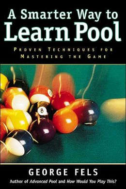 A Smarter Way to Learn Pool George Fels