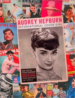 Audrey Hepburn: International Cover Girl Scott Brizel