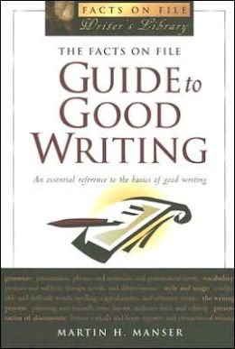 The facts on file guide to good writing David H. Pickering, Martin H. Manser, Stephen Curtis
