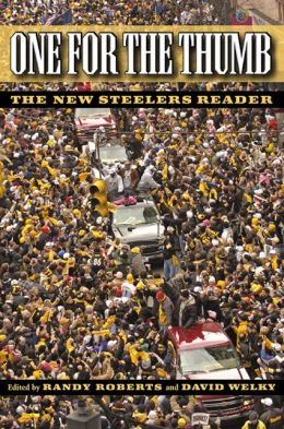 One for the Thumb: The New Steelers Reader Randy Roberts and David Welky