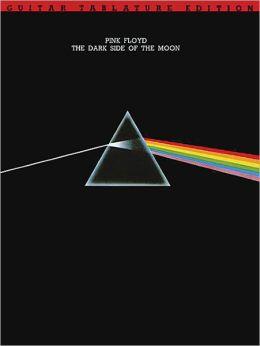 Pink Floyd: Dark Side Of The Moon, Guitar Tablature Edition (Pink Floyd) Pink Floyd