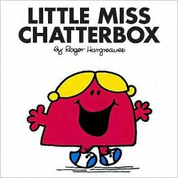 Little Miss Chatterbox (Mr. Men and Little Miss) Roger Hargreaves
