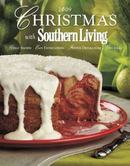 Christmas with Southern Living 2009 Editors of Southern Living Magazine